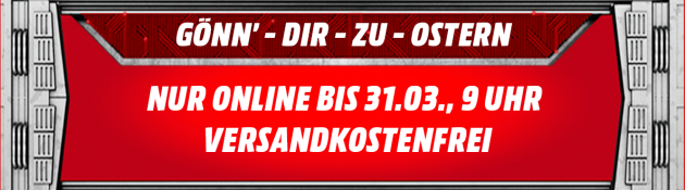MediaMarkt.de: Gönn dir Ostern (bis 31.03.18)