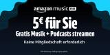 Amazon.de: 5€ geschenkt fürs streamen eines Songs
